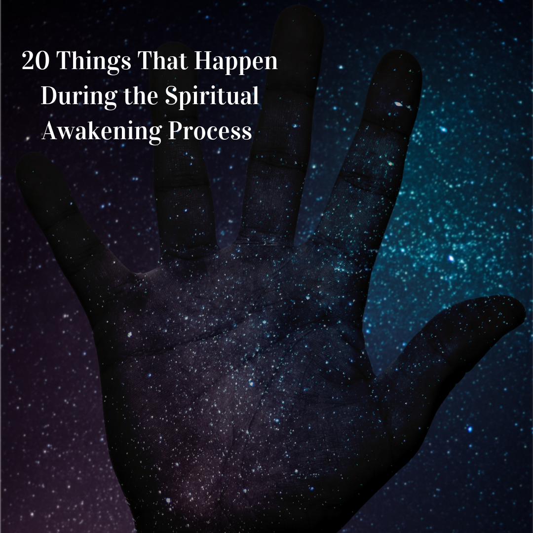 20 Things That Happen During the Spiritual Awakening Process